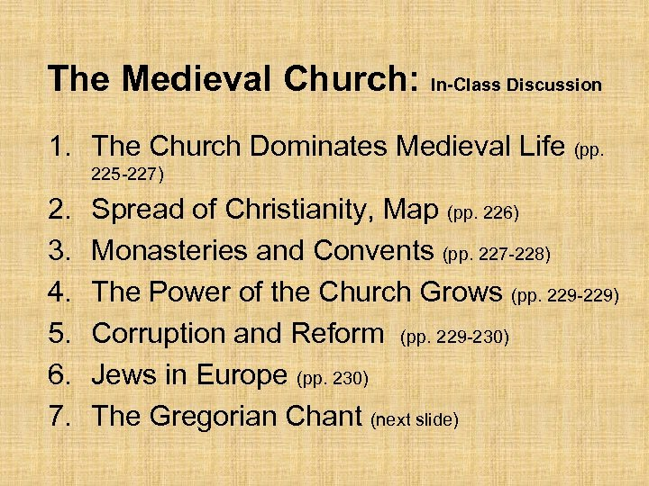 The Medieval Church: In-Class Discussion 1. The Church Dominates Medieval Life (pp. 225 -227)