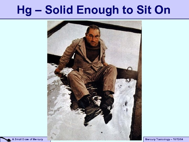 Hg – Solid Enough to Sit On A Small Dose of Mercury Toxicology –