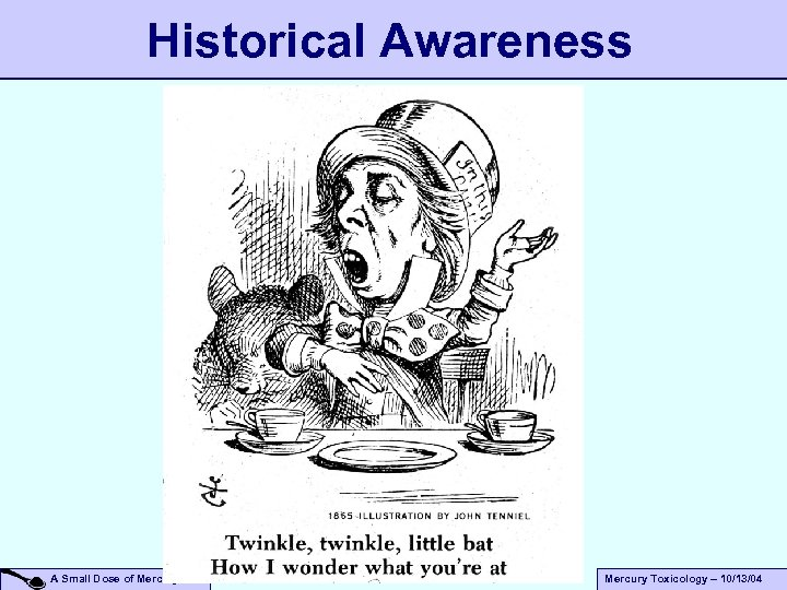 Historical Awareness A Small Dose of Mercury Toxicology – 10/13/04