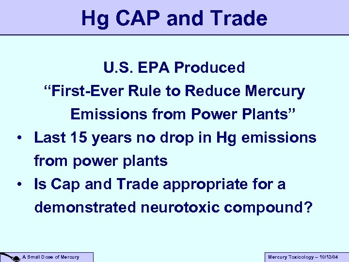 "Hg CAP and Trade U. S. EPA Produced ""First-Ever Rule to Reduce Mercury Emissions"