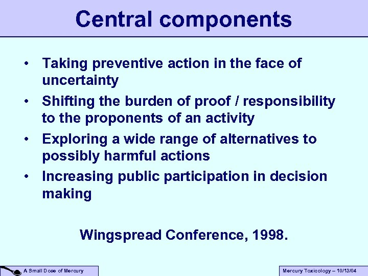 Central components • Taking preventive action in the face of uncertainty • Shifting the