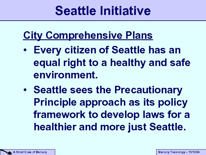 Seattle Initiative City Comprehensive Plans • Every citizen of Seattle has an equal right