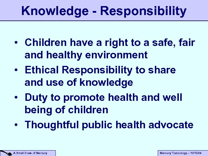 Knowledge - Responsibility • Children have a right to a safe, fair and healthy