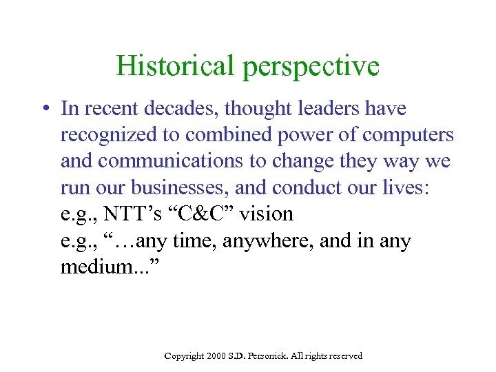 Historical perspective • In recent decades, thought leaders have recognized to combined power of