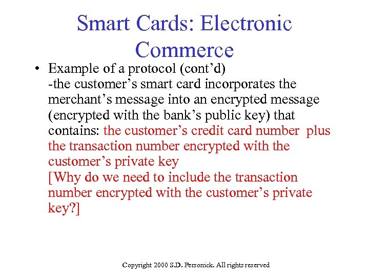 Smart Cards: Electronic Commerce • Example of a protocol (cont'd) -the customer's smart card