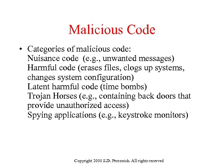Malicious Code • Categories of malicious code: Nuisance code (e. g. , unwanted messages)
