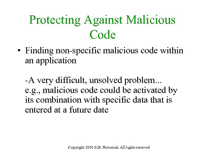 Protecting Against Malicious Code • Finding non-specific malicious code within an application -A very