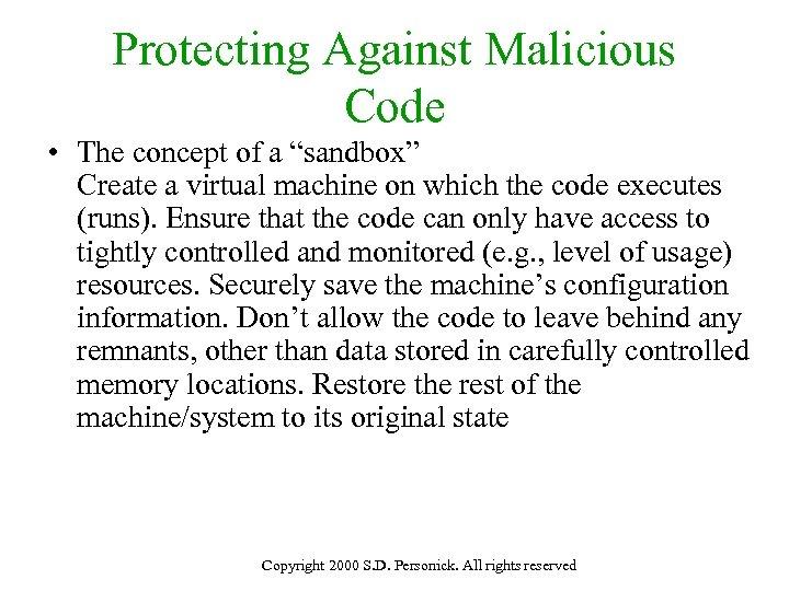 "Protecting Against Malicious Code • The concept of a ""sandbox"" Create a virtual machine"