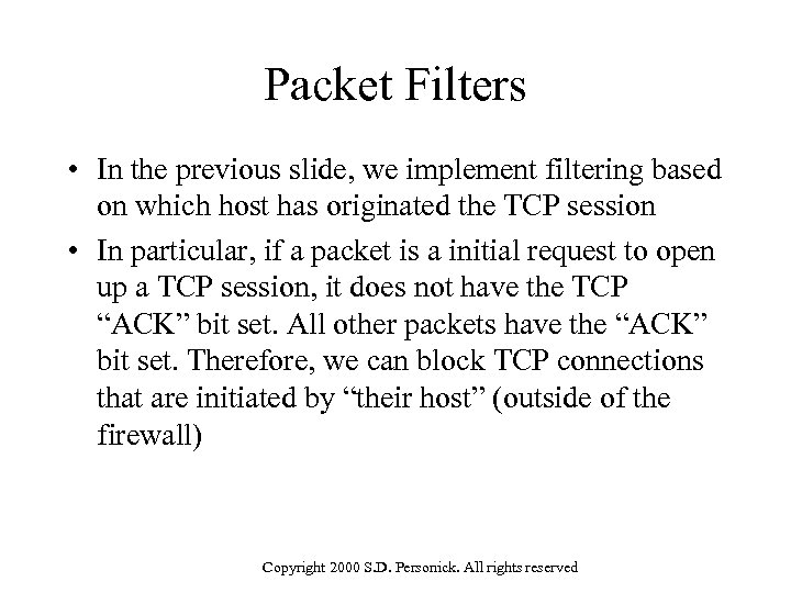 Packet Filters • In the previous slide, we implement filtering based on which host