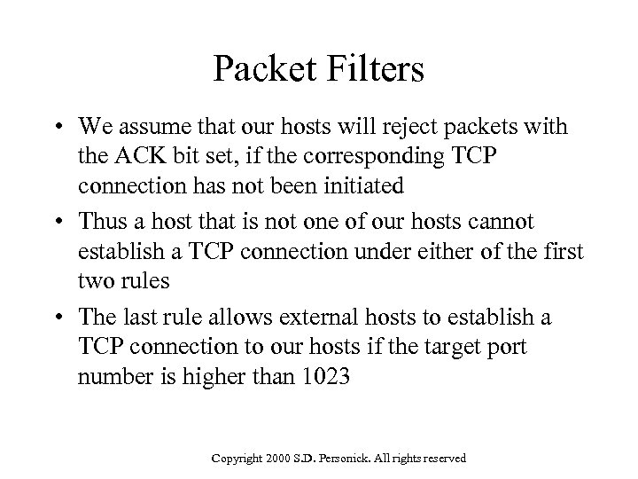 Packet Filters • We assume that our hosts will reject packets with the ACK