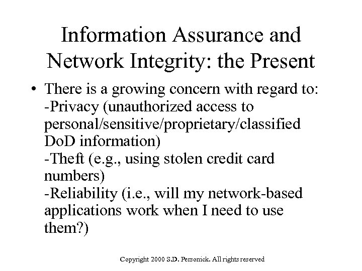 Information Assurance and Network Integrity: the Present • There is a growing concern with