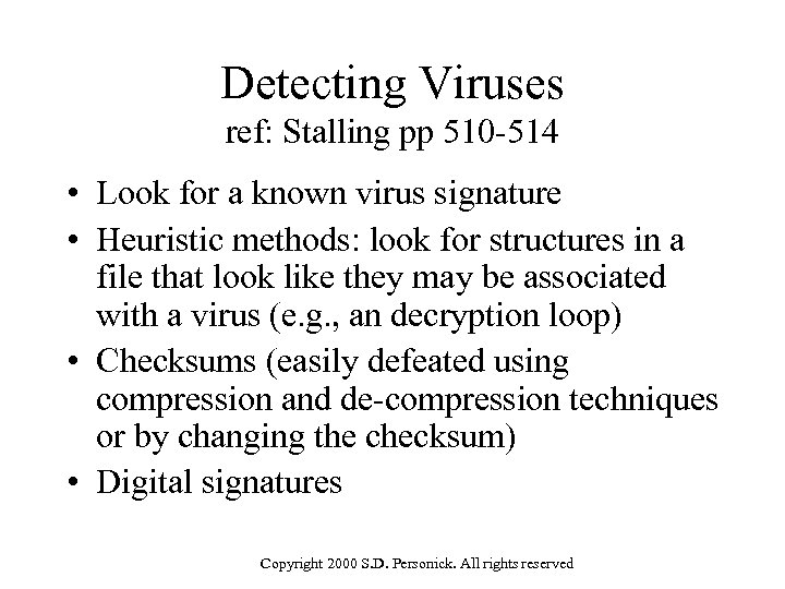 Detecting Viruses ref: Stalling pp 510 -514 • Look for a known virus signature