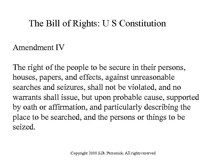 The Bill of Rights: U S Constitution Amendment IV The right of the people