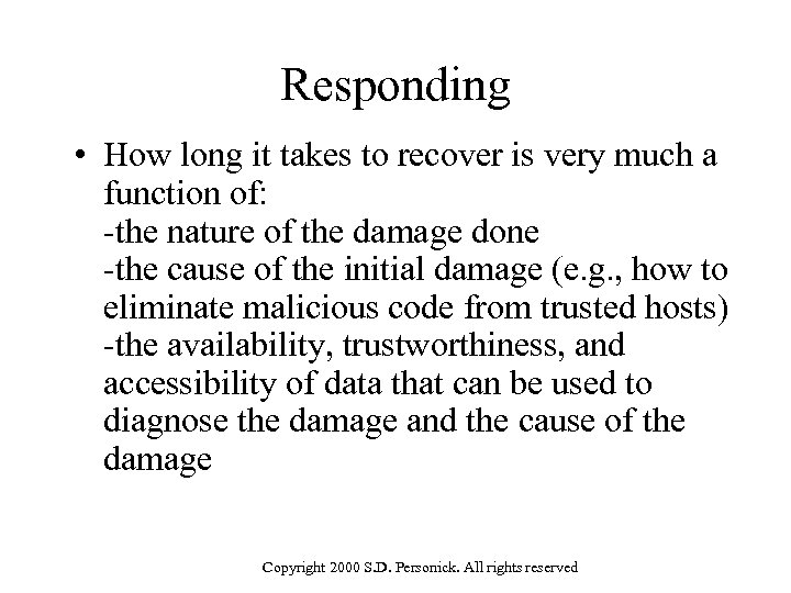 Responding • How long it takes to recover is very much a function of: