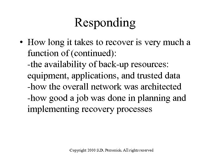 Responding • How long it takes to recover is very much a function of