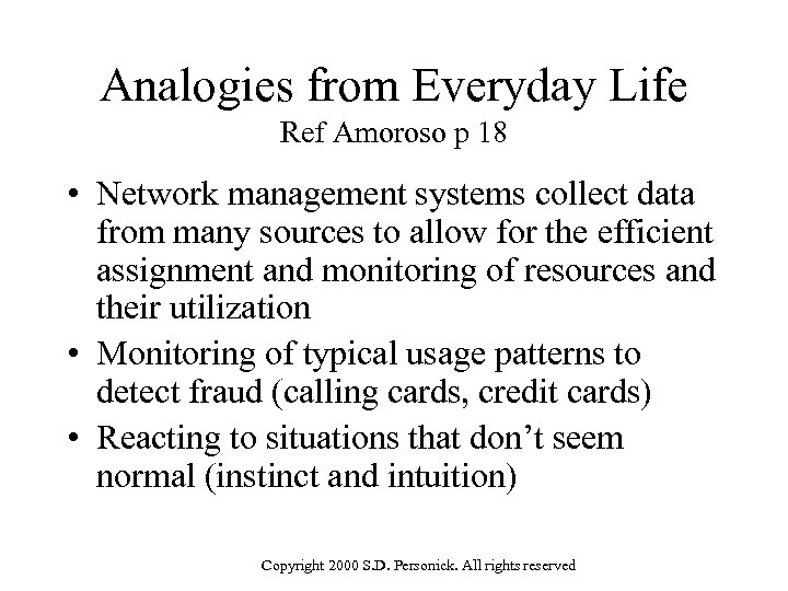 Analogies from Everyday Life Ref Amoroso p 18 • Network management systems collect data