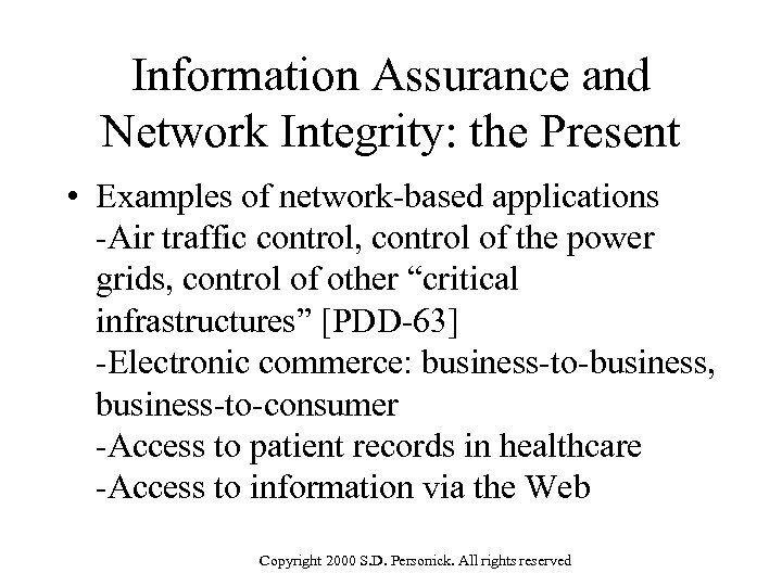Information Assurance and Network Integrity: the Present • Examples of network-based applications -Air traffic