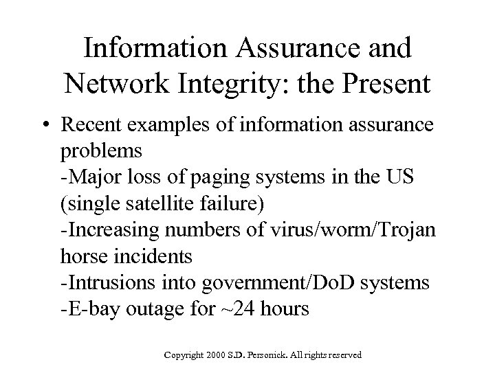 Information Assurance and Network Integrity: the Present • Recent examples of information assurance problems