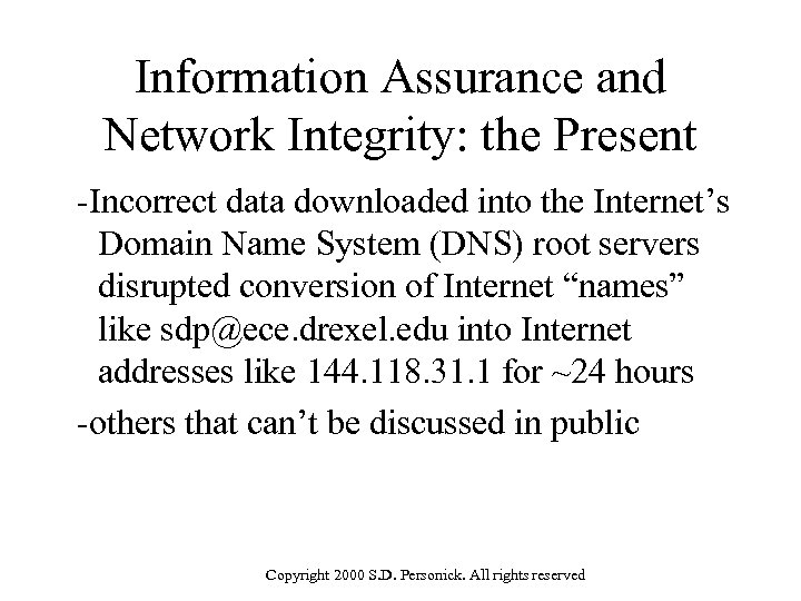 Information Assurance and Network Integrity: the Present -Incorrect data downloaded into the Internet's Domain