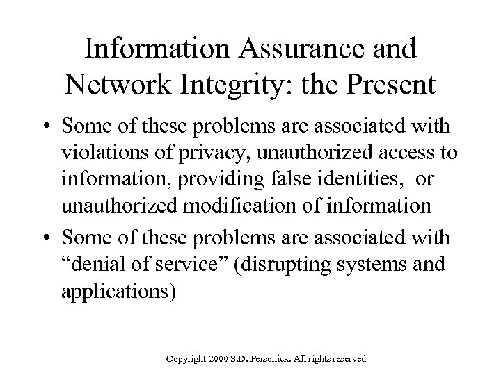 Information Assurance and Network Integrity: the Present • Some of these problems are associated