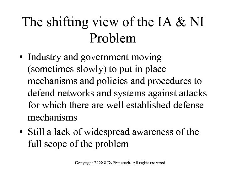 The shifting view of the IA & NI Problem • Industry and government moving