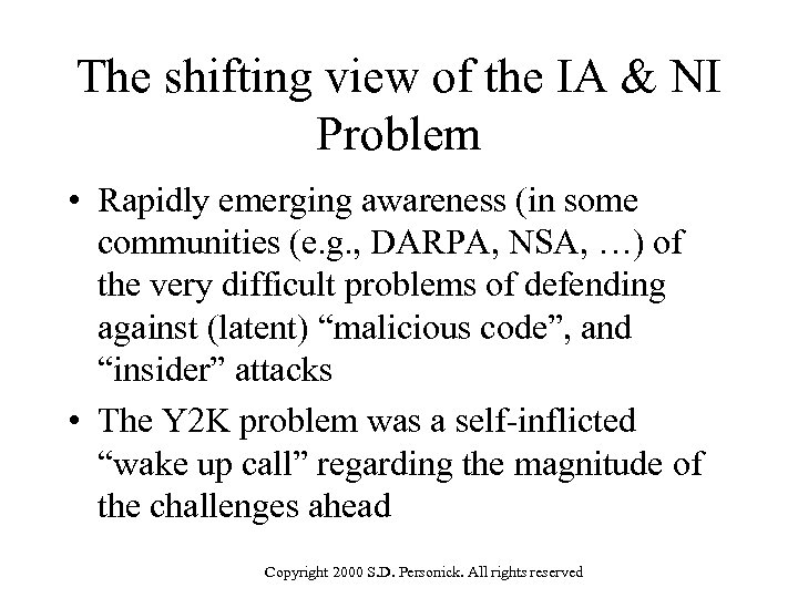 The shifting view of the IA & NI Problem • Rapidly emerging awareness (in