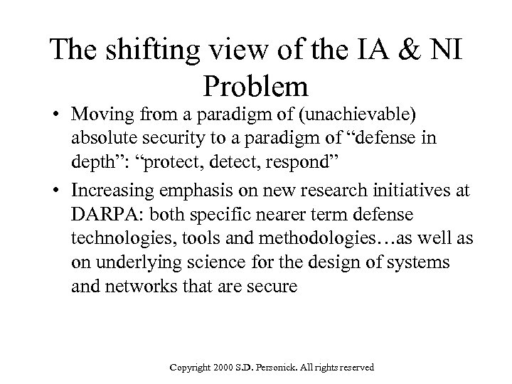 The shifting view of the IA & NI Problem • Moving from a paradigm
