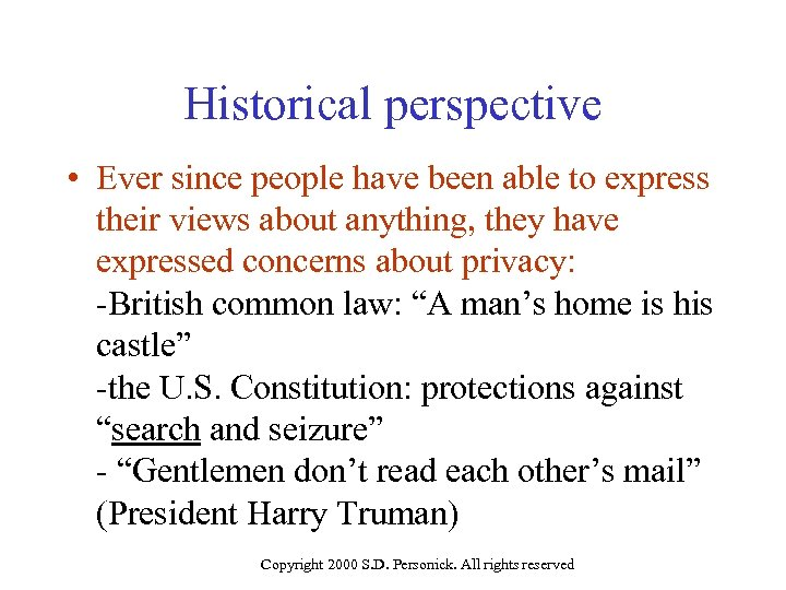 Historical perspective • Ever since people have been able to express their views about