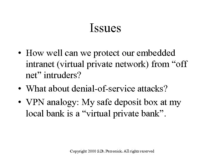 Issues • How well can we protect our embedded intranet (virtual private network) from