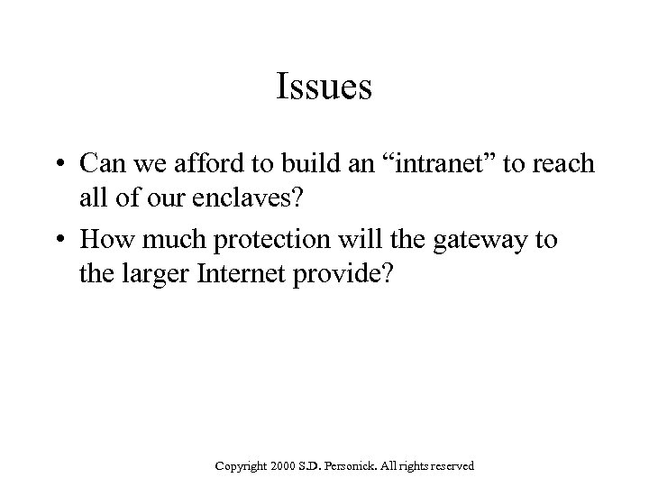 """Issues • Can we afford to build an """"intranet"""" to reach all of our"""