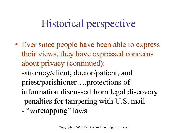 Historical perspective • Ever since people have been able to express their views, they