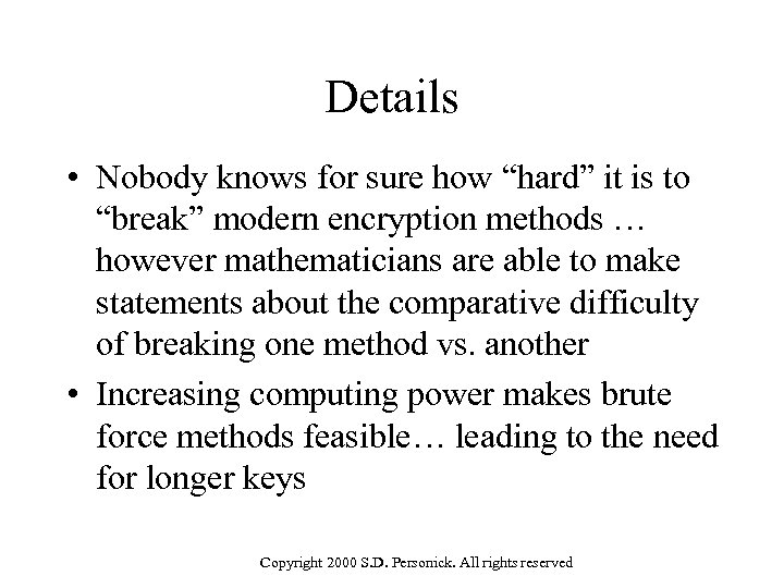 """Details • Nobody knows for sure how """"hard"""" it is to """"break"""" modern encryption"""