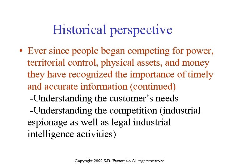 Historical perspective • Ever since people began competing for power, territorial control, physical assets,