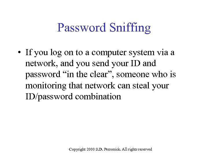 Password Sniffing • If you log on to a computer system via a network,