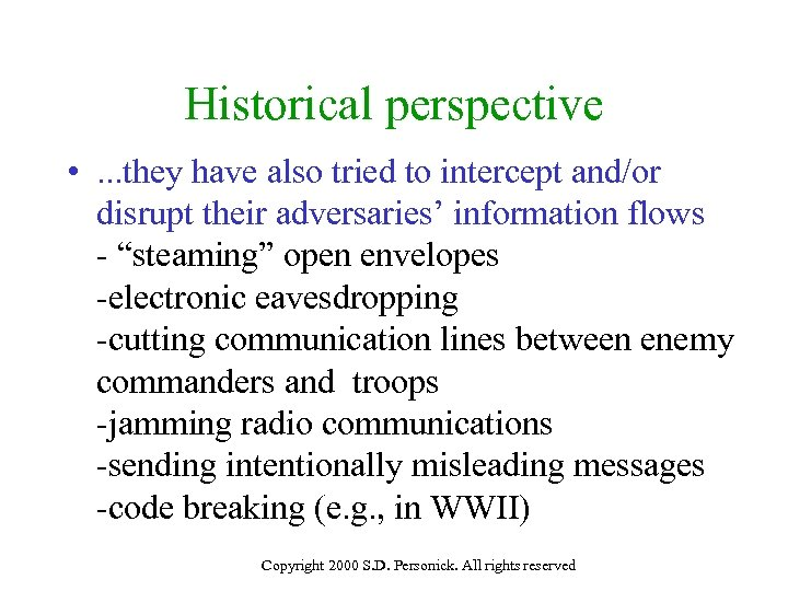 Historical perspective • . . . they have also tried to intercept and/or disrupt