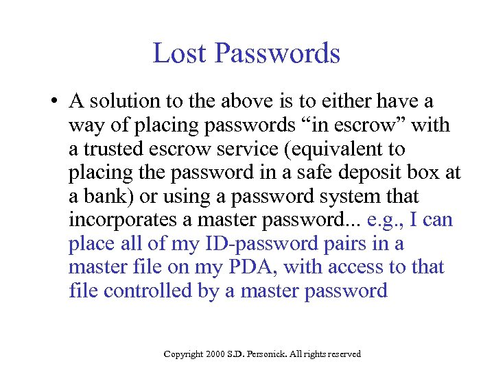 Lost Passwords • A solution to the above is to either have a way