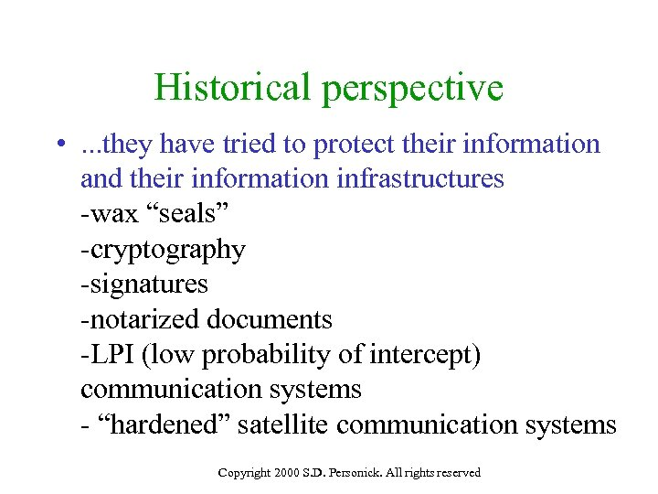 Historical perspective • . . . they have tried to protect their information and