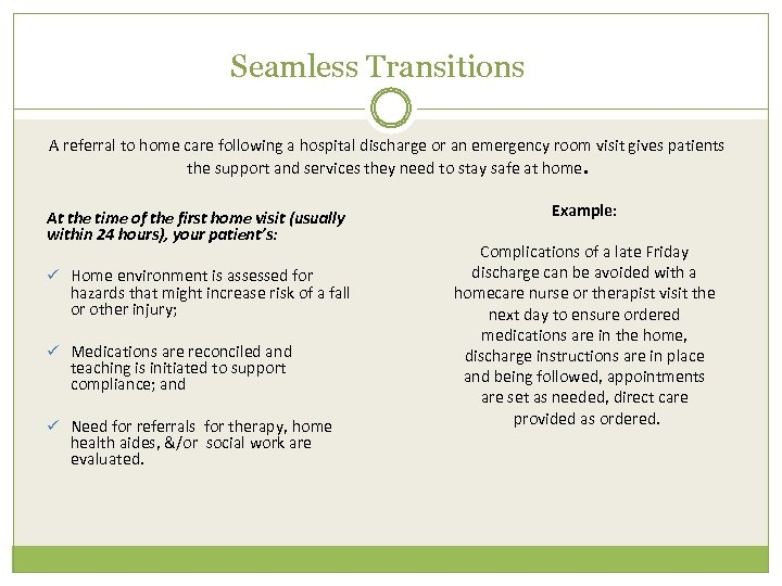 Seamless Transitions A referral to home care following a hospital discharge or an emergency