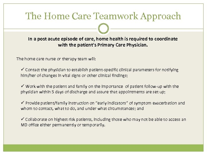 The Home Care Teamwork Approach In a post acute episode of care, home health