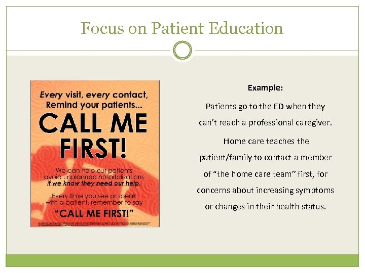 Focus on Patient Education Example: Patients go to the ED when they can't reach