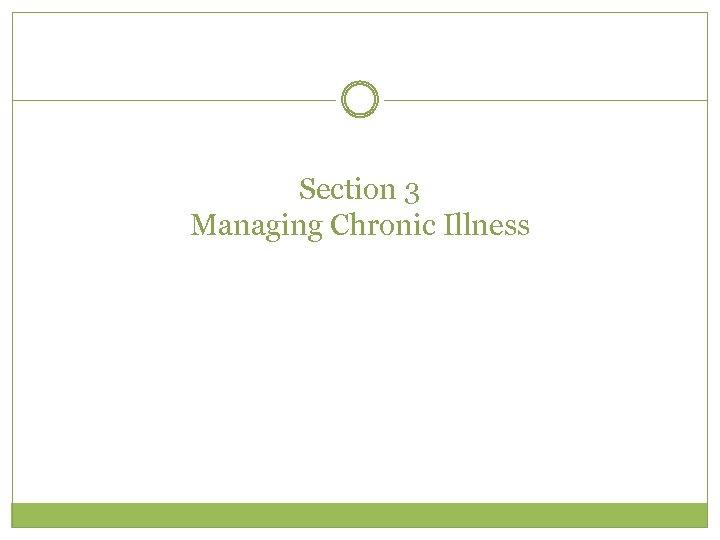 Section 3 Managing Chronic Illness
