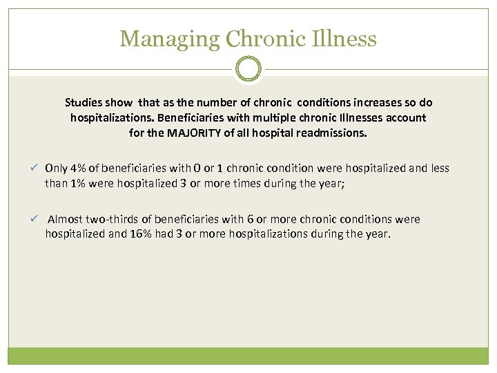 Managing Chronic Illness Studies show that as the number of chronic conditions increases so