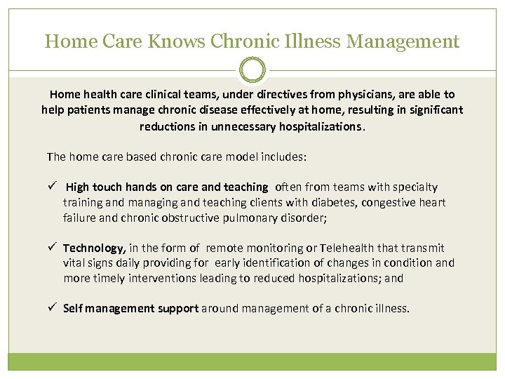 Home Care Knows Chronic Illness Management Home health care clinical teams, under directives from
