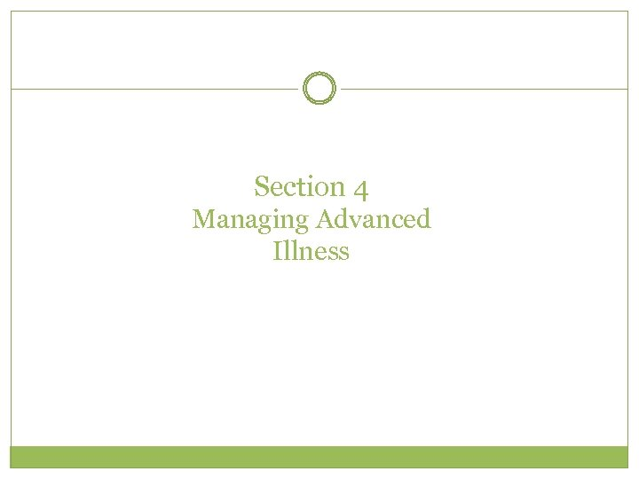 Section 4 Managing Advanced Illness