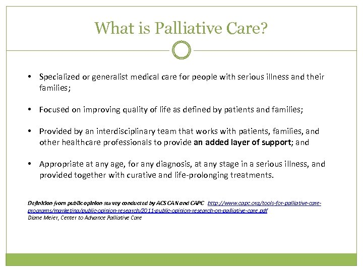 What is Palliative Care? • Specialized or generalist medical care for people with serious
