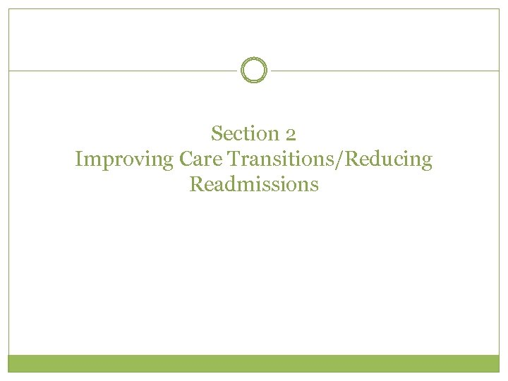 Section 2 Improving Care Transitions/Reducing Readmissions