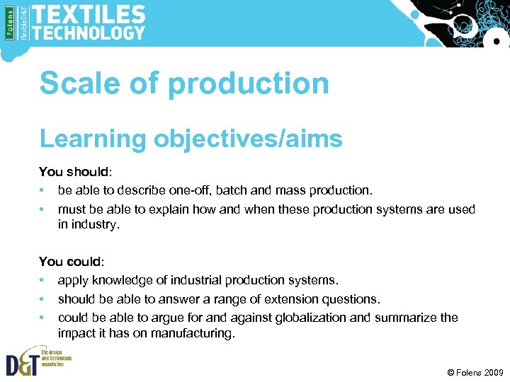 Scale of production Learning objectives/aims You should: • be able to describe one-off, batch