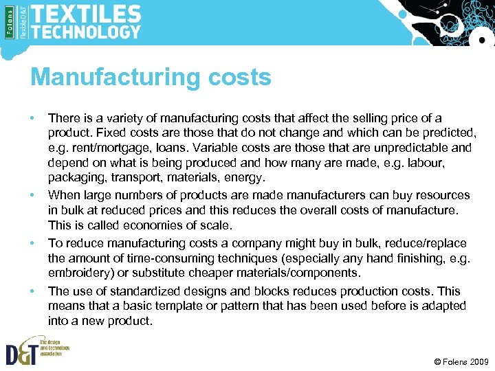 Manufacturing costs • • There is a variety of manufacturing costs that affect the