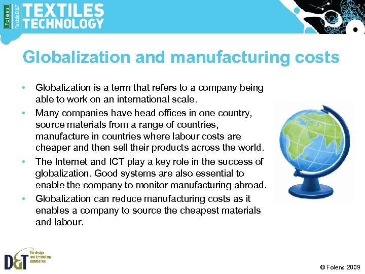 Globalization and manufacturing costs • • Globalization is a term that refers to a