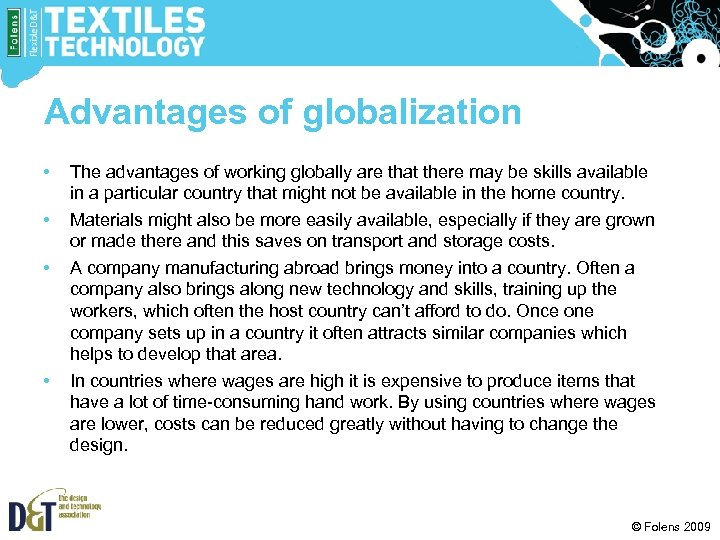 Advantages of globalization • • The advantages of working globally are that there may